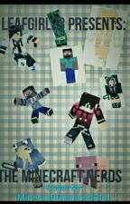 The Minecraft Nerds by Leafgirl23