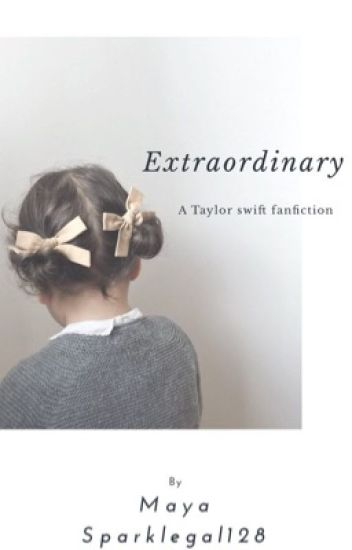 Extraordinary (adopted by Taylor swift)