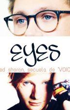 "Eyes (Ned Shoran) (Secuela de ""VOICE"") by JazminHS"