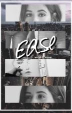 Ease || Camila/You by wxxknd