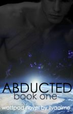 Abducted | Book 1 | Vreekar  by ilyaaime