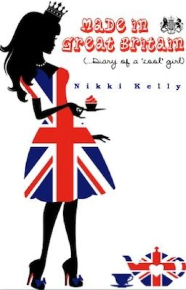 MADE IN GREAT BRITAIN (...Diary of a 'cool' girl) by TheStyclarSaga