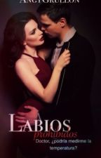 Labios Prohibidos- Terminada by angelicagrullon39