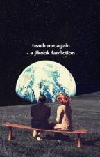 teach me again - jikook  by joonchi