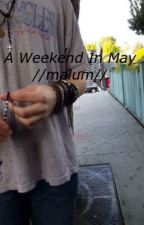 A Weekend in May // Malum by LukeIs_StillAPenguin