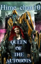 Queen of the Autobots ( Third book of Sweet Little Bumblebee ) by Hime_chan10
