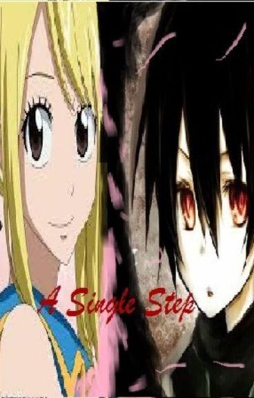 A Single Step-Lucy X OC-(A Fairy Tail Fan-Fic)