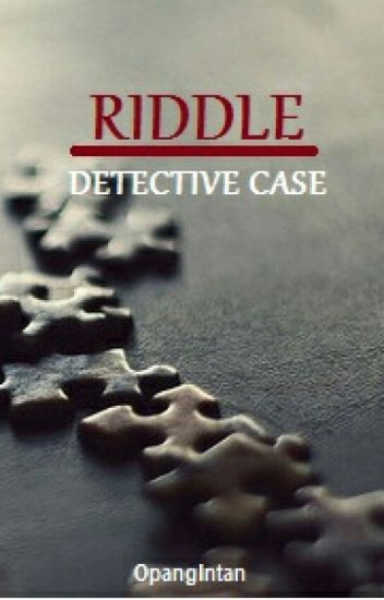 Riddle & Detective Case
