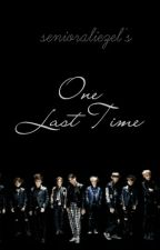One Last Time (EXO FANFIC) by senioraliezel