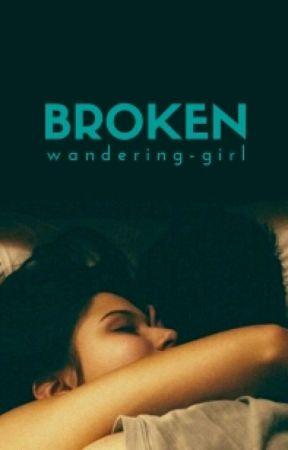 Broken by wandering-girl