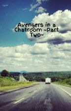 Avengers in a Chatroom ~Part Two~ by 8JustEnjoyLife8