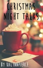 christmas night talks II  l.t. [#OUaD] by KalynnPierce