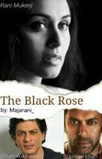 THE BLACK ROSE by MajaRani_