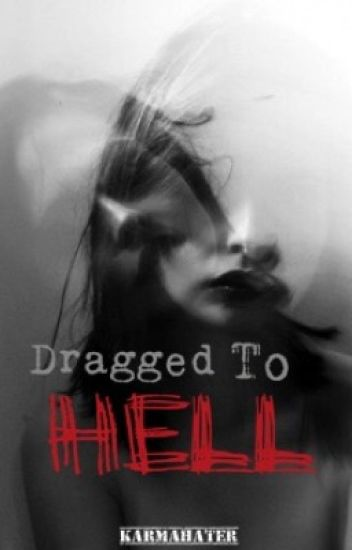 Dragged to hell