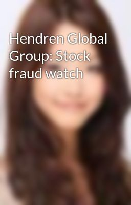 Hendren Global Group: Stock fraud watch