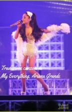 Traduzione canzoni di My Everything, Ariana Grande. by arianagrandeshugs