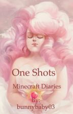 Minecraft Diaries One Shots by BunnyBaby03