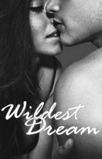 Wildest Dream by tonguetiedbabe