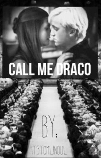 Call me Draco ||DRINNY