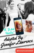 Adopted By Jennifer Lawrence ✔ by AnonymousCookieM