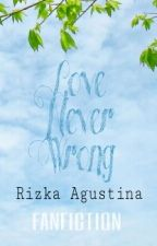 Love Never Wrong by augustreez