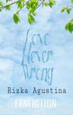 Love Never Wrong by agstnrizka_