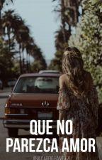 Que no parezca amor #TB3 [Próximamente en edición] by AnaTurquoise