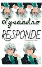 ǁCDM》 Lysandro respondeǁ by YumeNoAkee