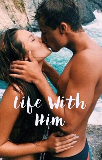 Life With Him