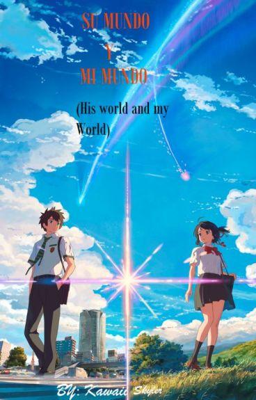 Su mundo y Mi mundo ( His World and My World)  »»»ON HOLD«««