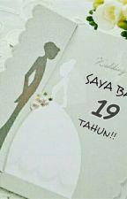 SAYA BARU 19 TAHUN!! by SalwaNabilaShahrel
