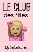 Le club des filles by PiinkMe