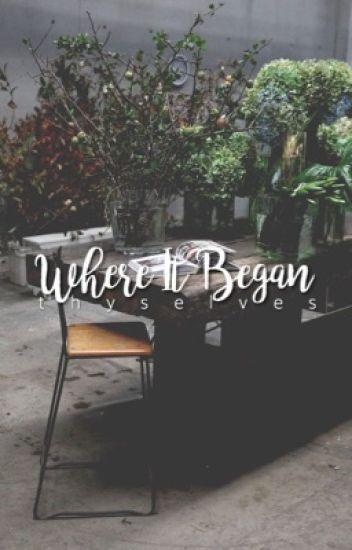 Where It Began | ✓