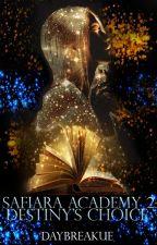Safiara Academy 2: Destiny's Choice by DayBreakue