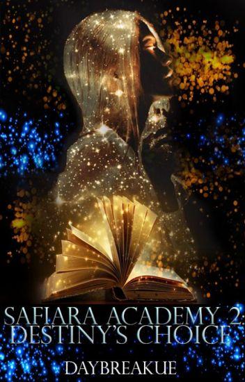 Safiara Academy 2: Destiny's Choice