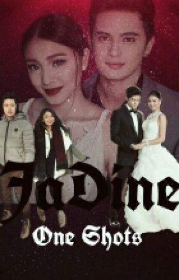 JaDine One Shots