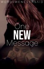One New Message by wordsweneversaid