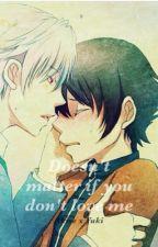 Doesn't matter if you don't love me - Akise x Yuki (boyxboy) by bxlasxphemxy