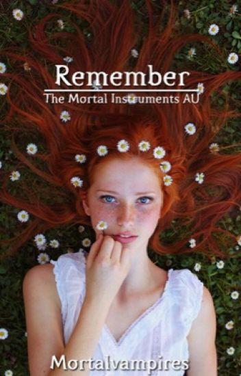 Remember | The Mortal Instruments AU
