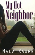 My Hot Neighbor by MalaKaure