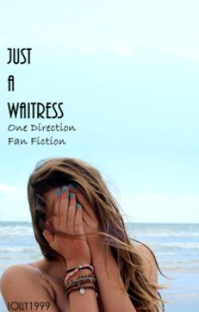 Just a waitress - 1D FanFic by lolly1999