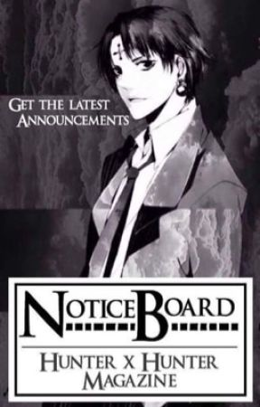Notice Board | Hunter x Hunter Magazine by HxH_Magazine