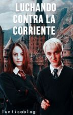 Luchando contra la corriente (Draco Malfoy) EDITANDO by lunticablog