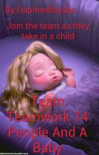 Team Teamwork 14 People And A Baby by DaphneBoyden