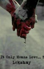 It Only Means Love...!! #CREATING WONDERS by Lekshmy