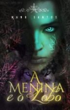 A Menina e o Lobo.  by ManuSantos0_0
