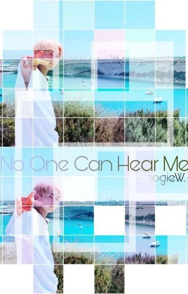 No One Can Hear Me. |NamJin|