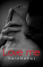 Love me. × Larry Stylinson by holdmehaz