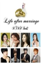 Life after marriage. (MTMH Book 2) by alisonyana13