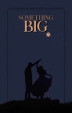 Something big. || Cameron Dallas (terzo libro)  by BringMeToUnicornland